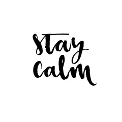 Stay calm. Hand drawn lettering. Ink illustration. Modern brush calligraphy. Isolated on white background. Hand drawn vector art.