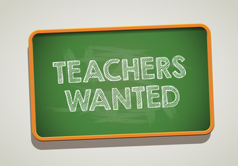 TEACHERS WANTED written in chalkboard. Conceptual image with word TEACHERS WANTED. Vector stock.