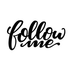 Follow me card. Hand drawn  lettering isolated on white background. Vector illustration for blog, site, photo, brand, shop.