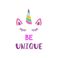Be unique. Cute unicorn vector for print, poster, greeting card and t-shirt design.