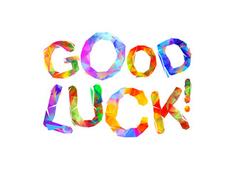 GOOD LUCK. Inscription of triangular letters