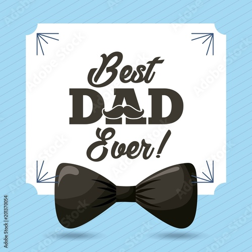 happy fathers day best dad ever celebration fest black bow frame