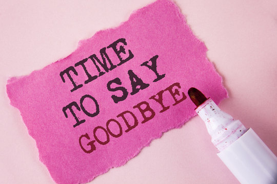 Word writing text Time To Say Goodbye. Business concept for Separation Moment Leaving Breakup Farewell Wishes Ending written on Tear Pink Sticky note paper on Pink background Marker next to it.
