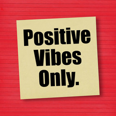 Positive Vibes Only message good attitude concept