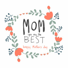 Mon you are the best , Happy Mother's Day word in flower wreath vector illustration pastel tone