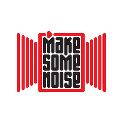 "Make some noise - music poster or t-shirt design with red button ""play"" and audio wave."
