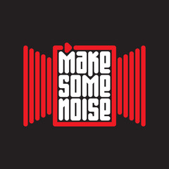 "Make some noise - music poster with red button ""play"" and audio wave. T-shirt design or apparels cool print."