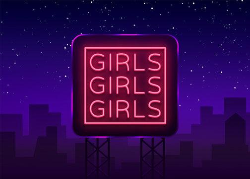 Girls neon sign. Night light sign, Erotica, Striptease. Neon banner for strip club. Adult show. Vector illustration. Billboard