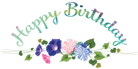 Arch of inscription, and flowers of gentle drawn in vector-aster and curly convolvulus, leaves, stems, text- Happy birthday - watercolor stains of green, blue, lilac color