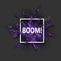 Boom purple glitter explosion on grey.