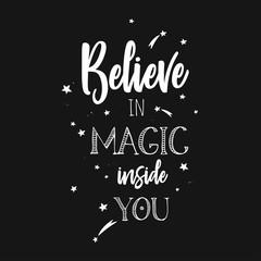 Believe in Magic. Inspirational vector 1