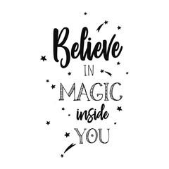 Believe in Magic. Inspirational vector