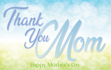 Thank You Mom! Happy Mother's Day.