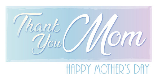 Thank You Mom! Happy Mother's Day Banner