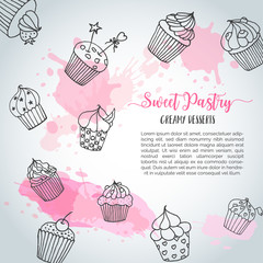 Cupcake background with handdrawn cupcakes and pink splashes. Sweet pastry slogan. Vector