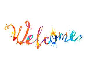 Welcome. Hand written word of splash paint