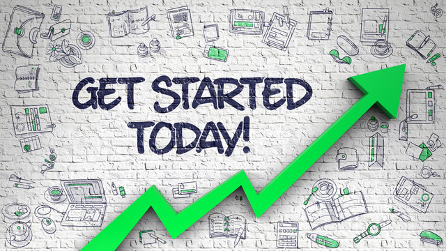 Get Started Today Drawn on White Brickwall. 3d