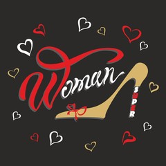 Super woman. Lettering. A compliment to the woman. Women's Shoe. Perfect image for design. Vector illustration.