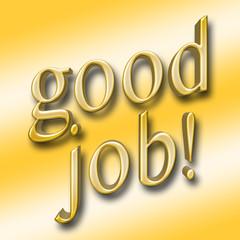 Stock Illustration - Large Metallic Golden Text: good Job!, 3D Illustration, Isolated Against the Gradient Golden Background.