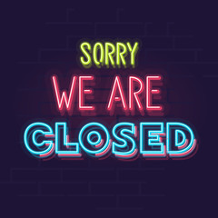 Sorry, we are closed neon sign. Night illuminated wall street sign. Isolated geometric style illustration on brick wall background.