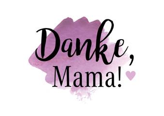 Mama, Dankeschön