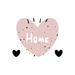 "Vector illustration of the ""home"". Hearts and an inscription in the style of minimalism"