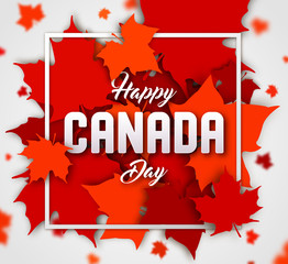 Celebrate the national day of Canada. Red canadian maple leaves with lettering Happy Canada day. Greeting card, poster for national celebration party, independence day, travel banner.