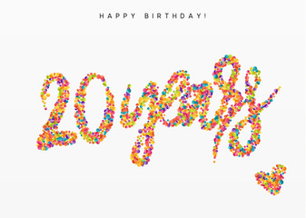 Twenty years, lettering sign from confetti. Holiday Happy birthday. Vector illustration.