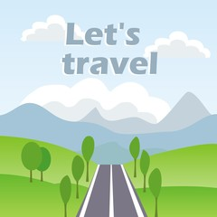Let's travel, landscape with road and mountains, postcard