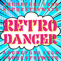 """Retro dancer"" typeface set.  Vector hand crafted font for festival or celebration events in retro comic style."