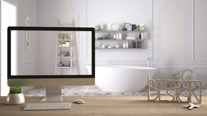 Architect designer project concept, wooden table with keys, 3D letters making the words bathroom design and desktop showing draft, blurred space in the background, interior design