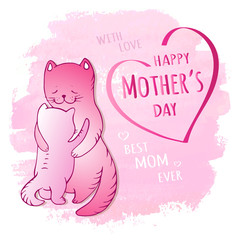 Happy Mother's Day greeting card with hugs mother cat and With Lettering in heart on watercolor background - vector illustration