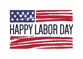 Happy Labor Day phrase or wish against USA national flag on background. Decorative design element for American public holiday celebration. Colorful festive vector illustration for greeting card.