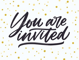 Phrase You Are Invited handwritten with elegant cursive calligraphic font and brush stroke on dotted background. Beautiful written lettering or inscription. Vector illustration for party invitation.