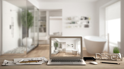 Architect designer desktop concept, laptop on wooden work desk with screen showing interior design project, blurred draft in the background, modern bathroom idea template