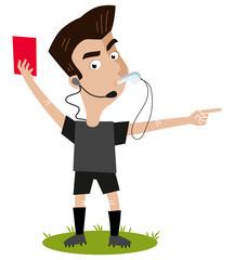 Fußball Cartoon, streng blickender Schiedsrichter pfeift, gibt rote Karte und zeigt nach draußen