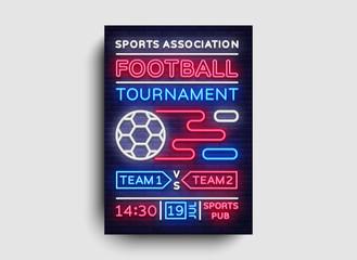 Soccer Tournament flyer vector. European Football Championship poster, neon sign, design template for brochure for soccer, invitation for soccer cup, light neon football advertisement. Vector