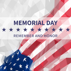 Memorial day background. Remember and honor. American flag in triangular style