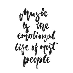 Music is the emotional life of most people - hand drawn lettering quote isolated on the white background. Fun brush ink vector illustration for banners, greeting card, poster design, photo overlays.