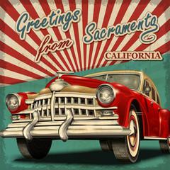 Vintage touristic greeting card with retro car.Sacramento. California.