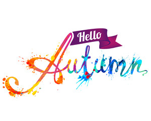 Hello autumn. Hand written word of splash paint
