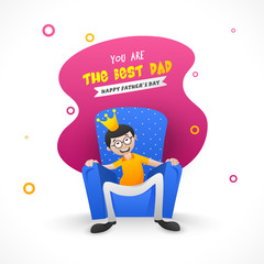 Father wearing king crown, with text you are the best Dad, Happy Father's Day celebration concept.