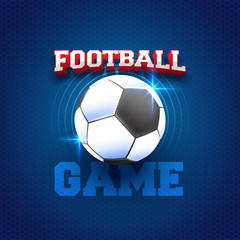 Stylish text Football Game on blue background, and Soccer Ball.