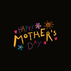 Hand written lettering quote Happy Mothers Day with childish drawings of sun, hearts, flowers. Isolated objects on black background. Vector illustration. Design concept for banner, greeting card.