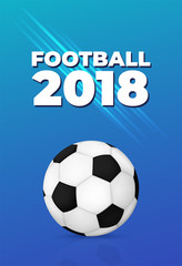 Realistic soccer ball. Banner, poster or flyer template. Football 2018. Vector illustration