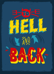 Poster with an Inspirational Quote  - To Hell And Back - Vector EPS10.