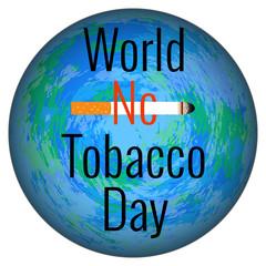World No Tobacco Day. Event name, cigarette, Earth