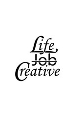 Black and white inscription Life, Job, Creative. Modern Calligraphy Italic Font Vector Illustration