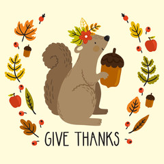 "Holiday card with squirrel, acorn, autumn leaves and text ""Give thanks"" for Thanksgiving day. Natural background with cute cartoon character and wreath from floral elements."