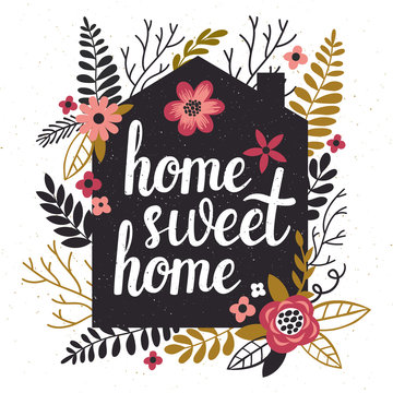 "Vector illustration with black house's silhouette, floral elements and hand written text ""Home sweet home"". Vintage card with flowers and trendy typography."